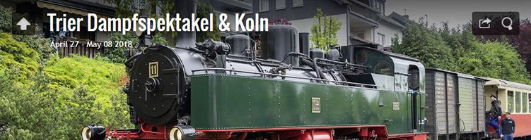 Trier Dampfspektakel & Koln - April 27 - May 08 2018